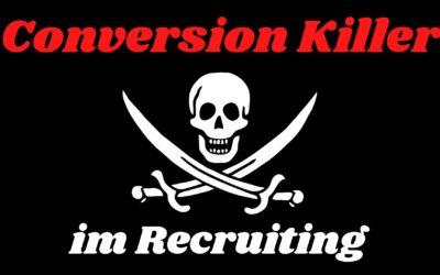 Wie Sie Conversion Killer im Recruiting vermeiden